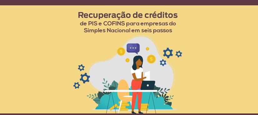 Topo artigo_Recuperação de créditos tributários para empresas do Simples em seis passos